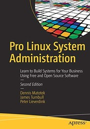 Cover of: Pro Linux System Administration: Learn to Build Systems for Your Business Using Free and Open Source Software