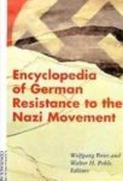 Cover of: Encyclopedia of German resistance to the Nazi movement