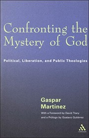 Cover of: Confronting the mystery of God | Gaspar Martinez
