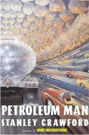 Petroleum Man by Stanley Crawford