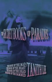 Cover of: The Secret Books of Paradys: The Book of the Damned, The Book of the Beast, The Book of the Dead, The Book of the Mad