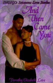 Cover of: And then came you | Dorothy Elizabeth Love