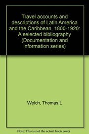 Cover of: Travel accounts and descriptions of Latin America and the Caribbean, 1800-1920