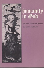 Cover of: Humanity in God | Elisabeth Moltmann-Wendel