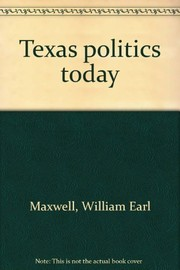 Cover of: Texas politics today | William Earl Maxwell