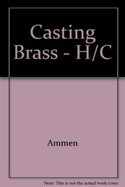 Cover of: Casting brass | C. W. Ammen