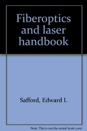 Cover of: Fiberoptics and laser handbook | Edward L. Safford