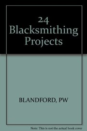 Cover of: 24 blacksmithing projects | Percy W. Blandford