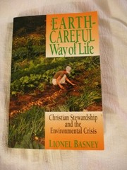 Cover of: An earth-careful way of life | Lionel Basney