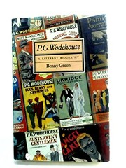 Cover of: P.G. Wodehouse, a literary biography | Benny Green
