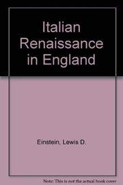 Cover of: The Italian Renaissance in England; studies. | Einstein, Lewis