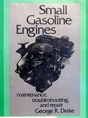 Cover of: Small gasoline engines | George R. Drake