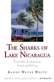 Cover of: The Sharks of Lake Nicaragua: True Tales of Adventure, Travel, and Fishing