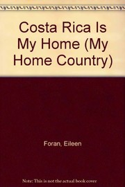Cover of: Costa Rica is my home | Eileen Foran