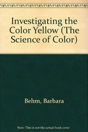 Cover of: Investigating the color yellow | Barbara Behm