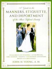 Cover of: A Guide to the Manners, Etiquette, and Deportment of the Most Refined Society | John H. Young