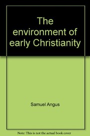 Cover of: The environment of early Christianity. | Samuel Angus