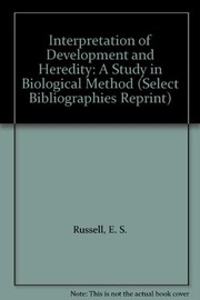 Cover of: The interpretation of development and heredity | Russell, E. S.