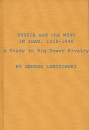 Cover of: Russia and the west in Iran, 1918-1948 | George Lenczowski