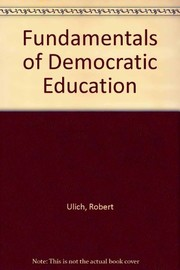 Cover of: Fundamentals of democratic education | Ulich, Robert
