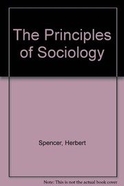 Cover of: The principles of sociology. | Herbert Spencer