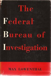 Cover of: The Federal Bureau of Investigation. | Max Lowenthal