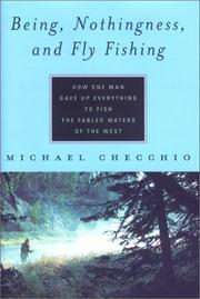 Cover of: Being, nothingness, and fly fishing