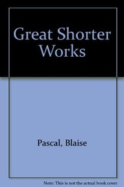 Cover of: Great shorter works of Pascal