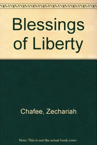 The blessings of liberty by Chafee, Zechariah