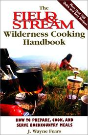 Cover of: The Field & Stream Wilderness Cooking Handbook: How to Prepare, Cook, and Serve Backcountry Meals