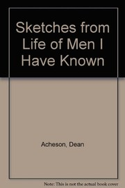 Cover of: Sketches from life of men I have known