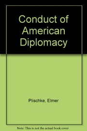 Conduct of American diplomacy.
