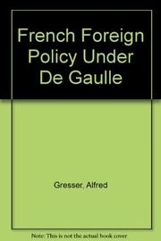 Cover of: French foreign policy under De Gaulle