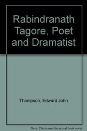 Cover of: Rabindranath Tagore: poet and dramatist