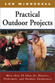 Cover of: Practical Outdoor Projects: More than 50 Ideas for Hunters, Fishermen, and Outdoor Enthusiasts