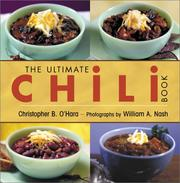 Cover of: The Ultimate Chili Book: A Connoisseur's Guide to Gourmet Recipes and the Perfect Four-Alarm Bowl