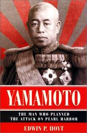 Cover of: Yamamoto: The Man Who Planned Pearl Harbor