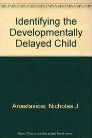 Cover of: Identifying the developmentally delayed child | International Conference on Early Identification of Children Who Are Developmentally