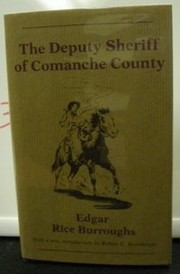 Cover of: The deputy sheriff of Comanche County | Edgar Rice Burroughs