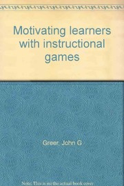 Cover of: Motivating learners with instructional games