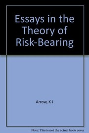Cover of: Essays in the theory of risk-bearing | Kenneth Joseph Arrow