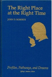 Cover of: The right place at the right time | John D. Roberts