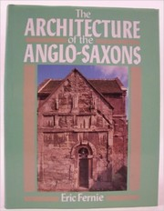 Cover of: The architecture of the Anglo-Saxons | E. C. Fernie