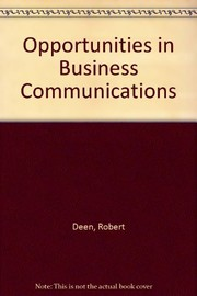Cover of: Opportunities in business communication careers | Robert Deen