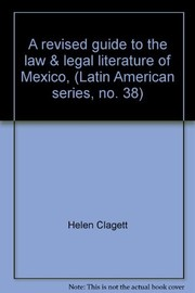 Cover of: A revised guide to the law & legal literature of Mexico | Helen (Lord) Clagett