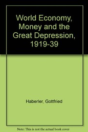 Cover of: The world economy, money, and the Great Depression, 1919-1939 | Gottfried Haberler