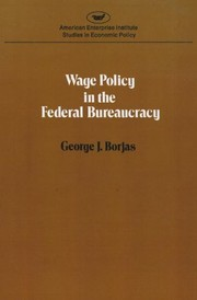 Cover of: Wage policy in the Federal bureaucracy