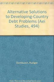 Cover of: Alternative solutions to developing-country debt problems |