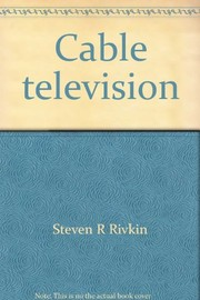Cover of: Cable television | Steven R. Rivkin