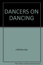 Cover of: Dancers on dancing | Cynthia Lyle